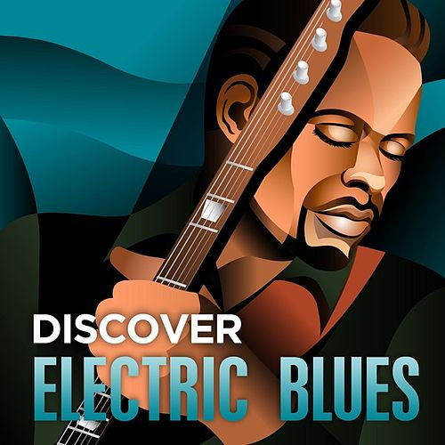 Discover - Electric Blues by Various Artists
