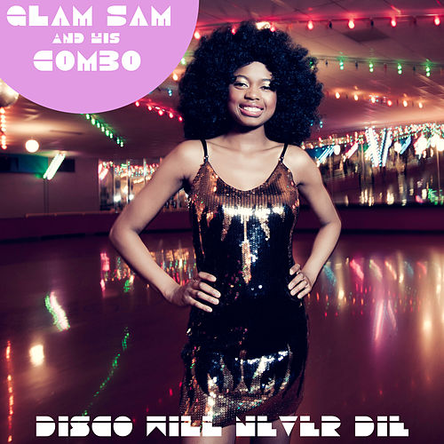 Play & Download Disco Will Never Die by Glam Sam | Napster