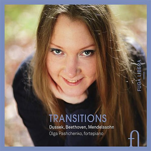 Play & Download Dussek, Beethoven & Mendelssohn: Transitions by Olga Pashchenko | Napster