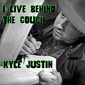 Play & Download I Live Behind the Couch by Kyle Justin | Napster