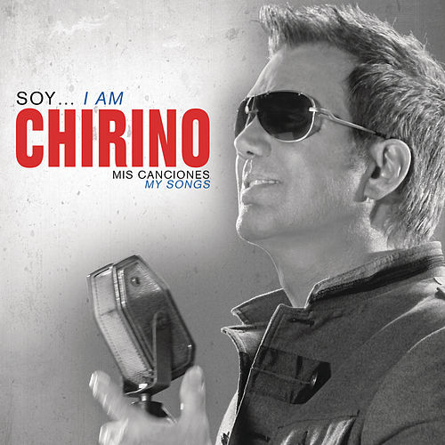 Play & Download Soy... I Am Chirino, Mis Canciones - My Songs by Willy Chirino | Napster