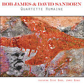 Play & Download Quartette Humaine by Bob James and David Sanborn | Napster