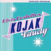 Kojak Variety by Elvis Costello