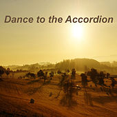 Play & Download Dance To The Accordion by Various Artists | Napster
