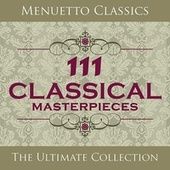 Play & Download 111 Classical Masterpieces by Various Artists | Napster