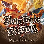 Play & Download Prayer to the Ashes by New Hate Rising | Napster