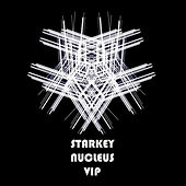 Play & Download Nucleus VIP - Single by Starkey | Napster