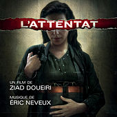 Play & Download L'Attentat (Bande originale du film) by Eric Neveux | Napster