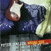 Play & Download Wrong Side of My Life by Peter Malick | Napster