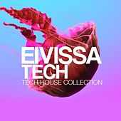 Play & Download Eivissa Tech Session (Tech House Collection) by Various Artists | Napster