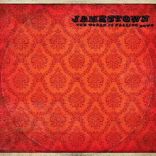 The World is Falling Down by Jamestown