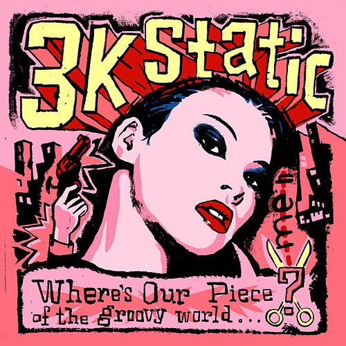 Where's Our Piece Of The Groovy World? by 3kStatic