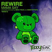 Play & Download Mama Say by REwire | Napster