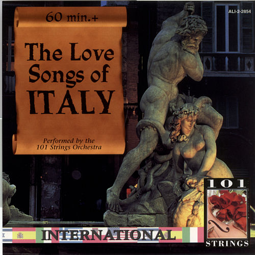 Play & Download The Love Songs Of Italy  by 101 Strings Orchestra | Napster