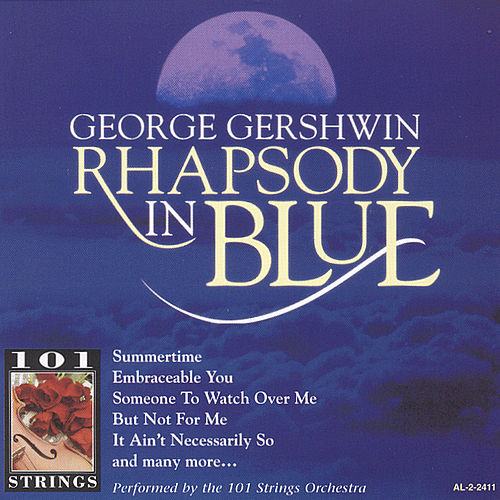 Play & Download George Gershwin Rhapsody In Blue by 101 Strings Orchestra | Napster