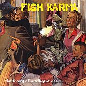 The Theory of Intelligent Design by Fish Karma