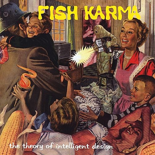 Play & Download The Theory of Intelligent Design by Fish Karma | Napster