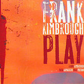 Play & Download Play by Frank Kimbrough | Napster