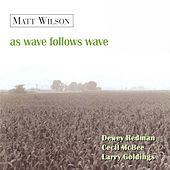 Play & Download As Wave Follows Wave by Matt Wilson | Napster