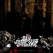 Don't You Fake It by The Red Jumpsuit Apparatus
