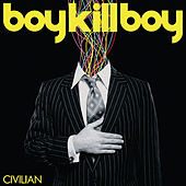Play & Download Civilian by Boy Kill Boy | Napster