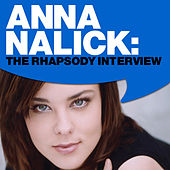 Play & Download Anna Nalick: The Rhapsody Interview by Anna Nalick | Napster
