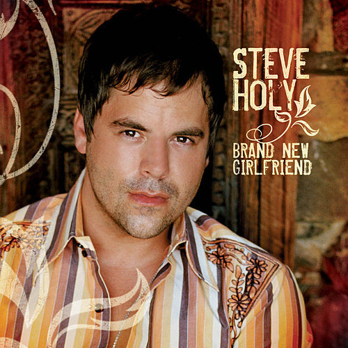 Play & Download Brand New Girlfriend by Steve Holy | Napster