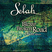 Play & Download Bless The Broken Road (The Duets Album) by Selah | Napster
