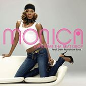 Play & Download Everytime Tha Beat Drop by Monica | Napster