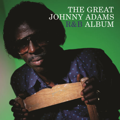 Play & Download The Great Johnny Adams R&B Album by Johnny Adams | Napster