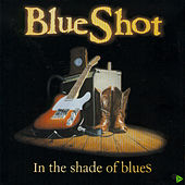 Play & Download In The Shade Of Blues by Blueshot | Napster
