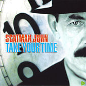 Play & Download Take Your Time by Scatman John | Napster