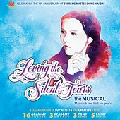 Play & Download Loving the Silent Tears, The Musical (2nd Edition) by Various Artists | Napster