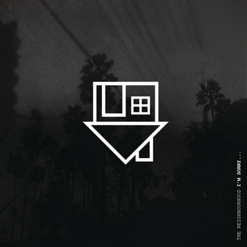 Play & Download I'm Sorry... by The Neighbourhood | Napster