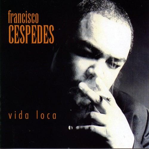Vida Loca by Francisco Cespedes