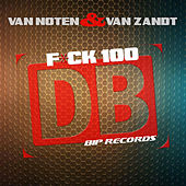Play & Download Fuck 100 DB Original Extended Mix by Van Noten | Napster