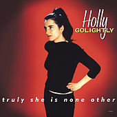 Truly She Is None Other (Expanded Edition) by Holly Golightly
