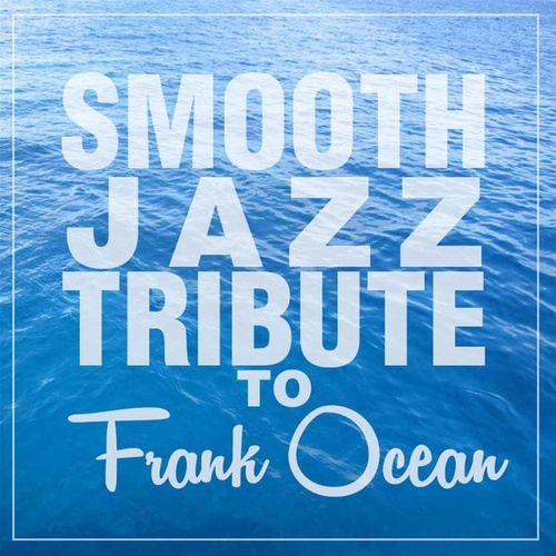 Play & Download Smooth Jazz Tribute to Frank Ocean by Smooth Jazz Allstars | Napster