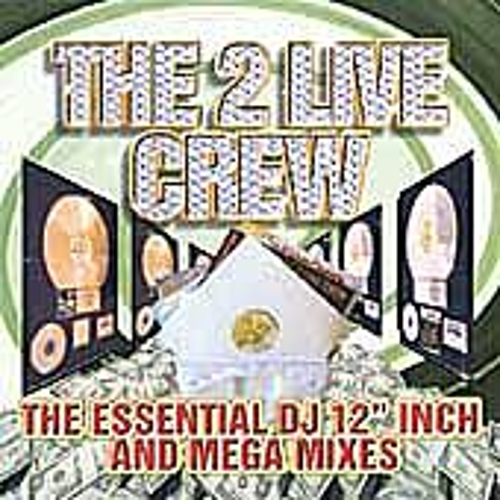 Play & Download Essential 12'...And Mega Mixes by 2 Live Crew | Napster