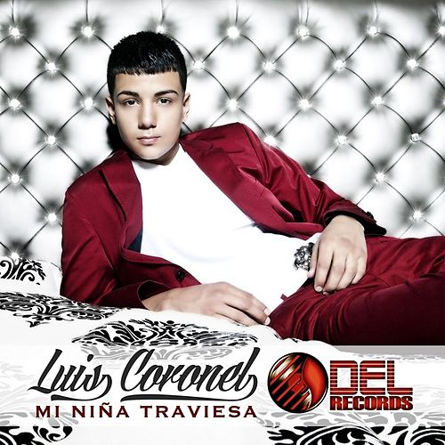 Play & Download Mi Niña Traviesa by Luis Coronel | Napster