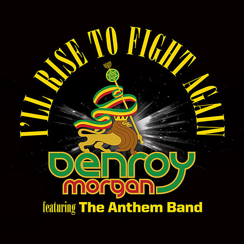 Play & Download I'll Rise to Fight Again - Single by Denroy Morgan | Napster