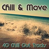 Play & Download Chill & Move (40 Chill Out Tracks) by Various Artists | Napster