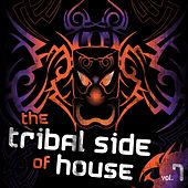 Play & Download The Tribal Side Of House? Vol.7 by Various Artists | Napster