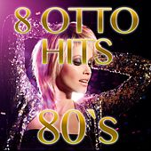 Play & Download 8 Otto Hits 80's, Vol. 2 by Disco Fever | Napster