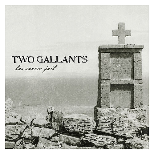 Play & Download Las Cruces Jail by Two Gallants | Napster