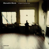 Meredith Monk: Impermanence by Various Artists