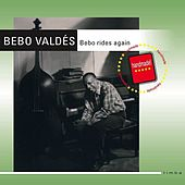 Play & Download Bebo Rides Again by Bebo Valdes | Napster