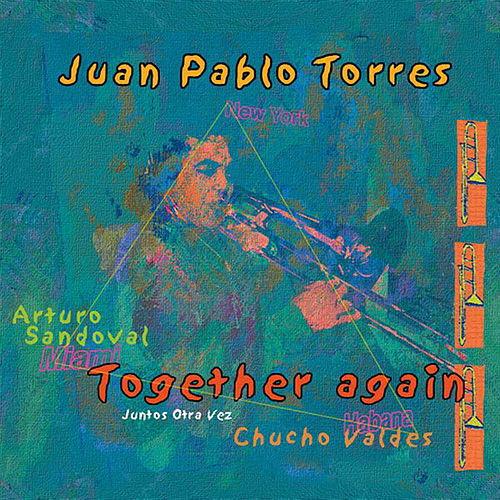 Play & Download Together Again by Juan Pablo Torres | Napster