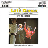 Play & Download Let's Dance, Vol. 3: Invitation to Dance Party (Love Me Tender) by Columbia Ballroom Orchestra | Napster