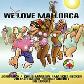 Play & Download We Love Mallorca by Various Artists | Napster